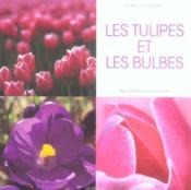 Les Tulipes Et Les Bulbes - Couverture - Format classique