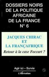 Jacques Chirac Et La Francafrique - Couverture - Format classique