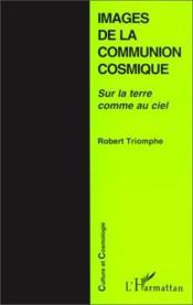 Images de la communion cosmique ; sur la terre comme au ciel - Couverture - Format classique