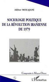 Sociologie Politique De La Revolution Iranienne De 1979 - Intérieur - Format classique
