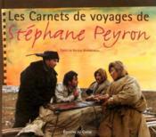 Les Carnets De Voyages De Stéphane Peyron - Couverture - Format classique