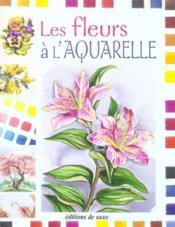 Les Fleurs A L'Aquarelle - Couverture - Format classique