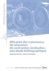 Efficacite des traitements de relaxation de contraintes residuelles ; une etude bibliographique perform - Couverture - Format classique