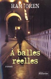 A Balles Reelles - Intérieur - Format classique