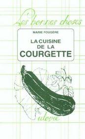 La cuisine de la courgette - Intérieur - Format classique