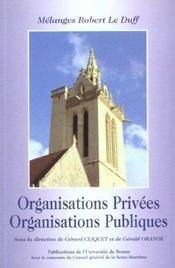 Organisations Privees Et Organisations Publiques. Melanges Robert Le Duff - Intérieur - Format classique