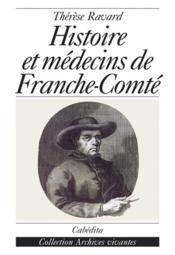 Histoire Et Medecins De Franche Comte - Couverture - Format classique