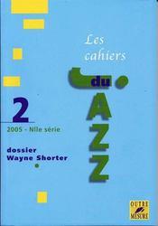 Les cahiers du jazz t.2 ; dossier wayne shorter - Intérieur - Format classique