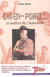 Baden-Powell, le maïtre de l'aventure - Couverture - Format classique