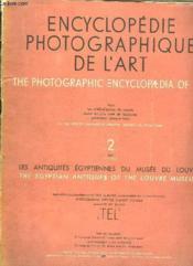 Encyclopedie Photographique De L Art. N° 2. Juin 1935. Les Antiquites Egyptiennes Du Musee Du Louvre. Texte En Anglais Et En Francais. - Couverture - Format classique