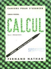 Cahiers Pour S'Exercer. Calcul. Cours Elementaire. Cahier Auto-Correctif - Couverture - Format classique
