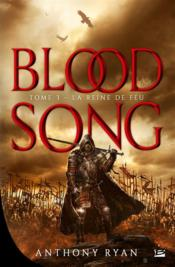 Vente livre :  Blood song t.3 ; la reine de feu  - Anthony Ryan