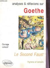Vente livre :  Goethe Le Second Faust L'Hymne A L'Univers  - Collectif