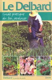 Le delbard , guide pratique du bon jardinier - Intérieur - Format classique