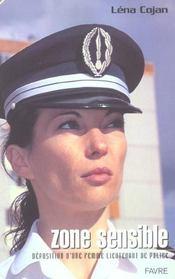 Zone sensible ; deposition d'une femme lieutenant de police - Intérieur - Format classique