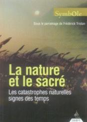 La Nature Et Le Sacre ; Les Catastrophes Naturelles Signes Des Temps - Couverture - Format classique