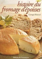 Histoire du fromage d'époisses - Couverture - Format classique