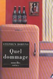Quel dommage  - Stephen Dobyns