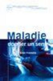 Maladie ; Donner Un Sens - Intérieur - Format classique