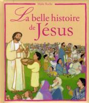 La belle histoire de Jésus - Couverture - Format classique