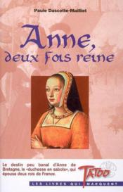 Anne deux fois reine - Couverture - Format classique