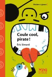 Vente  Coule cool, pirates !  - Eric Simard