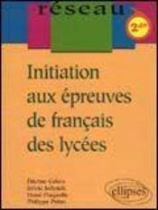 Initiation Aux Epreuves De Francais Des Lycees 2de - Intérieur - Format classique