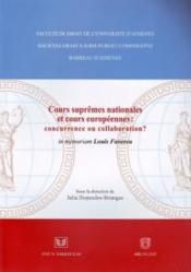 Cours nationales suprêmes et cours européennes : concurrence ou collaboration - Couverture - Format classique