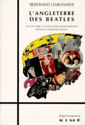 L'Angleterre des Beatles ; une histoire culturelle des années soixante - Couverture - Format classique