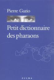 Petit dictionnaire des pharaons - Couverture - Format classique