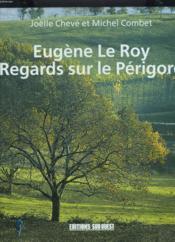 Eugène Le Roy ; regards sur le Périgord - Couverture - Format classique