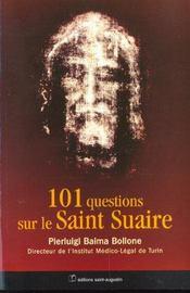 101 Questions Sur Le Saint-Suaire - Intérieur - Format classique