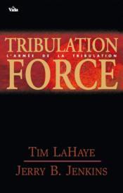 Les survivants de l'apocalypse t.2 ; tribulation force - Couverture - Format classique