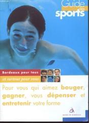Guide Dessports - Bordeaux Pour Tous Et Surtout Pour Vous - Couverture - Format classique