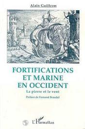 Fortifications Et Marine En Occident ; La Pierre Et Le Vent - Intérieur - Format classique