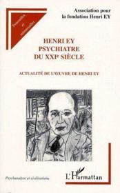 Henri Ey, psychiatre du XXIe siècle ; actualité de l'oeuvre de Henri Ey - Couverture - Format classique