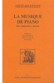 La Musique De Piano, Des Origines A Ravel - Intérieur - Format classique