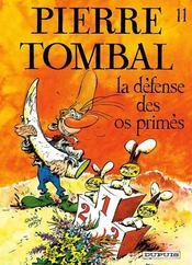 Pierre Tombal t.11 ; la défense des os primes - Intérieur - Format classique