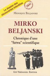 Mirko Beljanski ; Chronique D'Une Fatwa Scientifique - Intérieur - Format classique