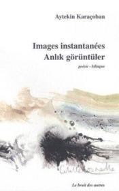 Images instantanees - anlik goruntuler - Couverture - Format classique