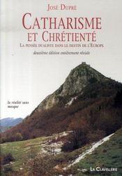 Catharisme et chrétienté ; la pensée dualiste dans le destin de l'europe - Intérieur - Format classique