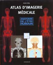 Atlas D'Imagerie Medicale ; Anatomie De L'Etre Humain - Intérieur - Format classique