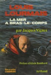 Louis Lourmais La Mer A Bras Le Corps - Couverture - Format classique