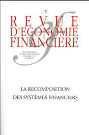 Vente livre :  REVUE D'ECONOMIE FINANCIERE ; la recomposition des systèmes financiers  - Collectif Aef - Jaillet/Pollin/Colle - Pierre  Jaillet - Jean-Paul  Pollin - Collectif - Revue D'Economie Financiere