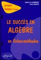 Le Succes En Algebre En Fiches-Methodes Prepas Licence 2e Annee - Intérieur - Format classique