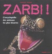Zarbi ! l'encyclopedie des animaux les plus bizarres - Intérieur - Format classique