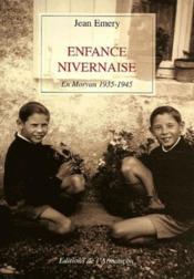 Enfance nivernaise ; en morvan, 1935-1945 - Couverture - Format classique