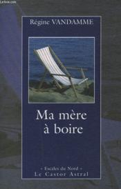 Ma Mere A Boire - Couverture - Format classique