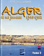 Alger de ma jeunesse t.2 ; 1945-62 - Couverture - Format classique