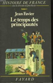 Histoire De France. Tome 2 : Le Temps Des Principautes De L'An Mil A 1515. - Couverture - Format classique